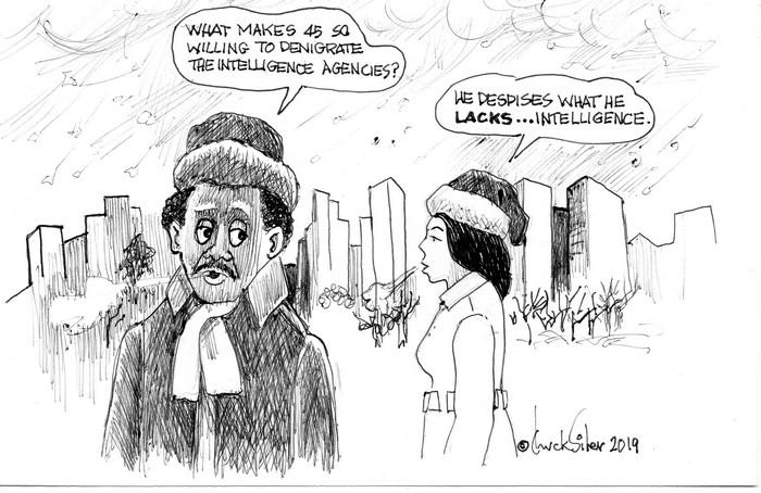 BlackCommentator.com February 07, 2019 - Issue 775: Intelligence - Political Cartoon By Chuck Siler, Carrollton TX