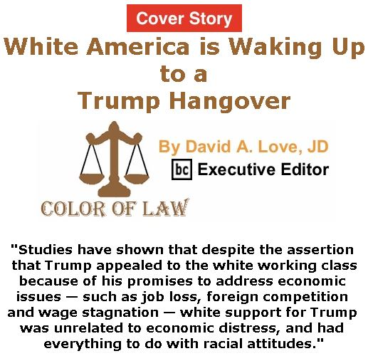 BlackCommentator.com - February 07, 2019 - Issue 775 Cover Story: White America is Waking Up to a Trump Hangover - Color of Law By David A. Love, JD, BC Executive Editor