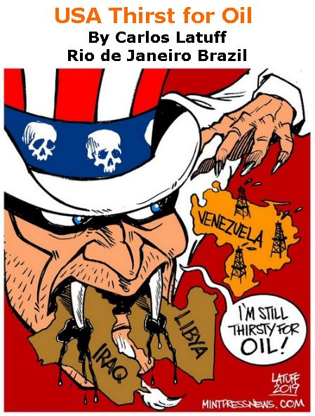 BlackCommentator.com February 14, 2019 - Issue 776: USA Thirst for Oil - Political Cartoon By Carlos Latuff, Rio de Janeiro Brazil