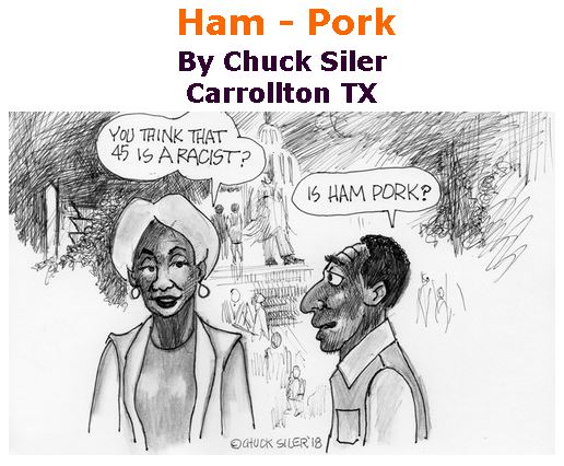 BlackCommentator.com February 14, 2019 - Issue 776: Ham - Pork - Political Cartoon By Chuck Siler, Carrollton TX