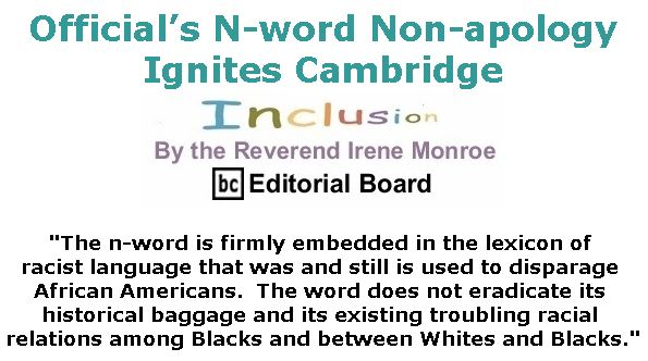 BlackCommentator.com February 14, 2019 - Issue 776: Official's N-word Non-apology Ignites Cambridge - Inclusion By The Reverend Irene Monroe, BC Editorial Board