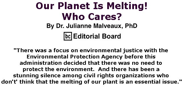 BlackCommentator.com February 14, 2019 - Issue 776: Our Planet Is Melting!  Who Cares? By Dr. Julianne Malveaux, PhD, BC Editorial Board