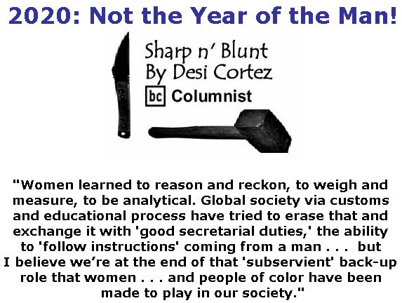 BlackCommentator.com February 14, 2019 - Issue 776: 2020: Not the Year of the Man! - Sharp n' Blunt By Desi Cortez, BC Columnist