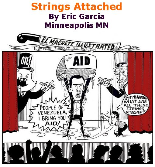 BlackCommentator.com February 21, 2019 - Issue 777: Strings Attached - Political Cartoon By Eric Garcia, Chicago IL