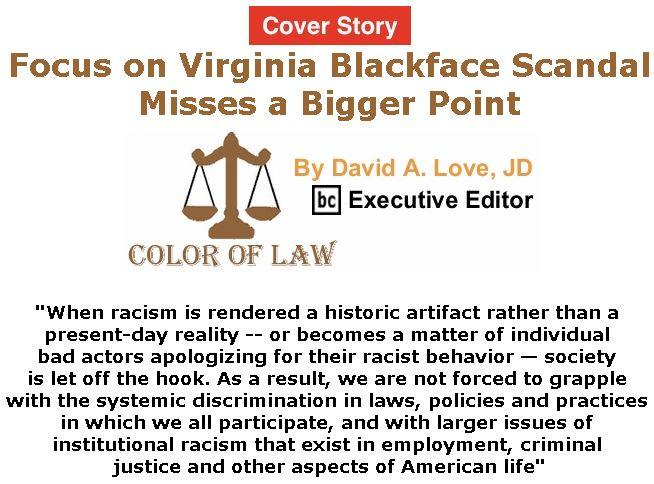 BlackCommentator.com - February 21, 2019 - Issue 777 Cover Story: Focus on Virginia Blackface Scandal Misses a Bigger Point - Color of Law By David A. Love, JD, BC Executive Editor