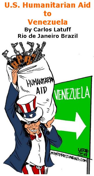 BlackCommentator.com February 28, 2019 - Issue 778: U.S. Humanitarian Aid to Venezuela - Political Cartoon By Carlos Latuff, Rio de Janeiro Brazil