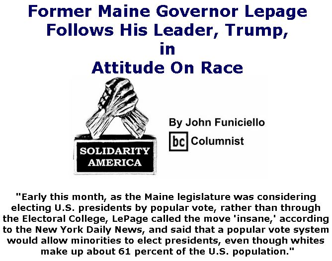 BlackCommentator.com March 07, 2019 - Issue 779: Former Maine Governor Lepage Follows His Leader, Trump, in Attitude On Race  - Solidarity America By John Funiciello, BC Columnist