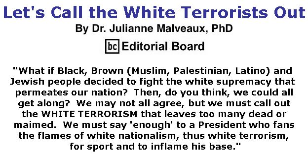 BlackCommentator.com March 21, 2019 - Issue 781: Let's Call the White Terrorists Out By Dr. Julianne Malveaux, PhD, BC Editorial Board