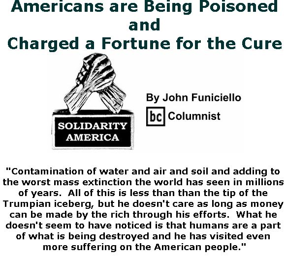 BlackCommentator.com March 21, 2019 - Issue 781: Americans are Being Poisoned and Charged a Fortune for the Cure - Solidarity America By John Funiciello, BC Columnist