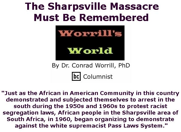 BlackCommentator.com March 21, 2019 - Issue 781: The Sharpsville Massacre Must Be Remembered - Worrill's World By Dr. Conrad W. Worrill, PhD, BC Columnist