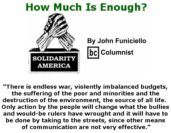 BlackCommentator.com March 28, 2019 - Issue 782: How Much Is Enough? - Solidarity America By John Funiciello, BC Columnist