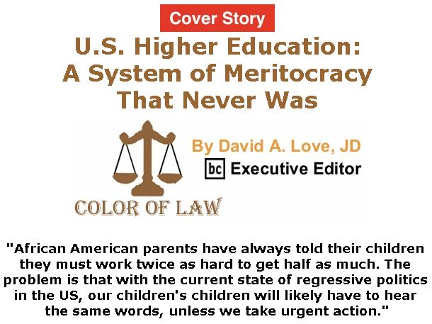 BlackCommentator.com - April 04, 2019 - Issue 783 Cover Story: U.S. Higher Education: A System of Meritocracy That Never Was - Color of Law By David A. Love, JD, BC Executive Editor