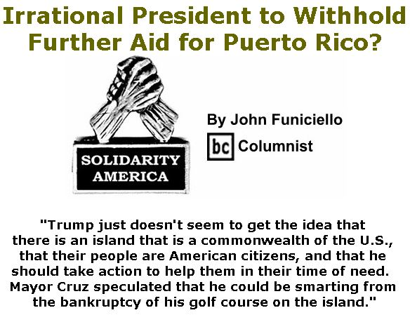 BlackCommentator.com April 04, 2019 - Issue 783: Irrational President to Withhold Further Aid for Puerto Rico? - Solidarity America By John Funiciello, BC Columnist