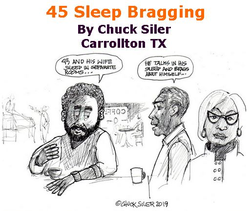 BlackCommentator.com April 11, 2019 - Issue 784: 45 Sleep Bragging - Political Cartoon By Chuck Siler, Carrollton TX
