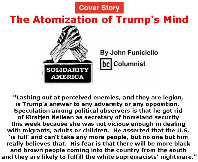 BlackCommentator.com - April 11, 2019 - Issue 784 Cover Story: The Atomization of Trump's Mind - Solidarity America By John Funiciello, BC Columnist