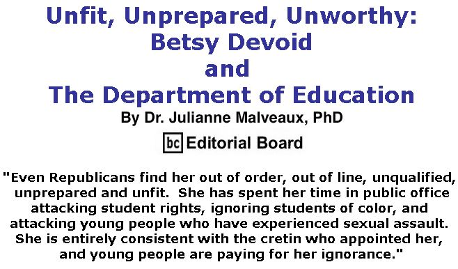 BlackCommentator.com April 11, 2019 - Issue 784: Unfit, Unprepared, Unworthy: Betsy Devoid and The Department of Education By Dr. Julianne Malveaux, PhD, BC Editorial Board