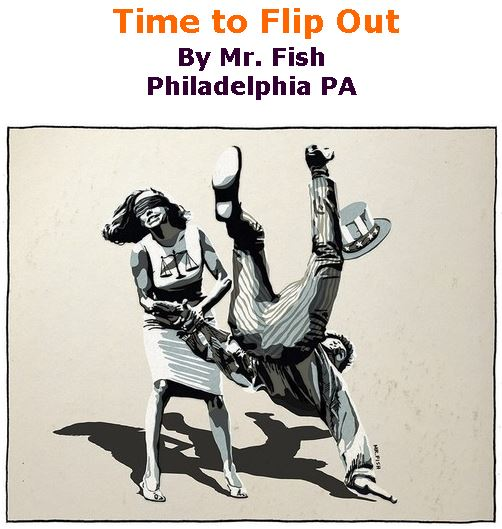 BlackCommentator.com April 18, 2019 - Issue 785: Time to Flip Out - Political Cartoon By Mr. Fish, Philadelphia PA