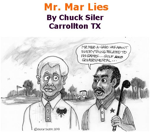 BlackCommentator.com April 18, 2019 - Issue 785: Mr. Mar Lies - Political Cartoon By Chuck Siler, Carrollton TX