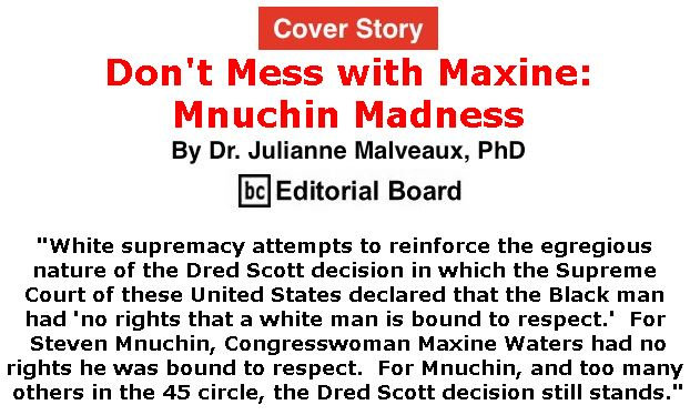 BlackCommentator.com - April 18, 2019 - Issue 785 Cover Story: Don't Mess with Maxine: Mnuchin Madnes By Dr. Julianne Malveaux, PhD, BC Editorial Board