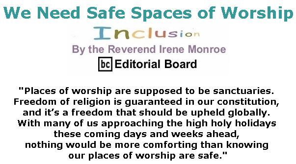 BlackCommentator.com April 18, 2019 - Issue 785: We Need Safe Spaces of Worship - Inclusion By The Reverend Irene Monroe, BC Editorial Board