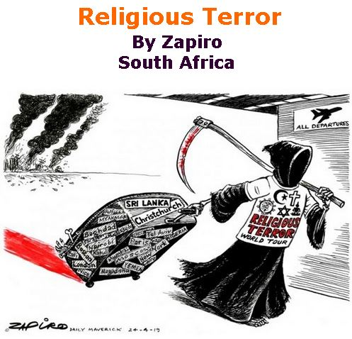 BlackCommentator.com April 25, 2019 - Issue 786: Religious Terror - Political Cartoon By Zapiro, South Africa