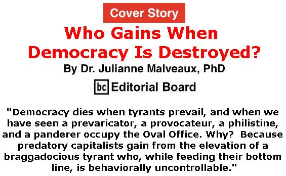 BlackCommentator.com - April 25, 2019 - Issue 786 Cover Story: Who Gains When Democracy Is Destroyed? By Dr. Julianne Malveaux, PhD, BC Editorial Board
