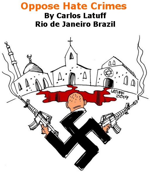 BlackCommentator.com May 02, 2019 - Issue 787: Oppose Hate Crimes - Political Cartoon By Carlos Latuff, Rio de Janeiro Brazil