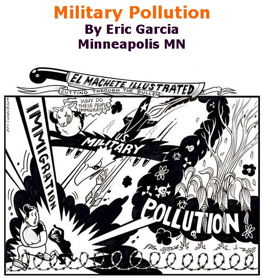 BlackCommentator.com May 09, 2019 - Issue 788: Military Pollution - Political Cartoon By Eric Garcia, Minneapolis MN