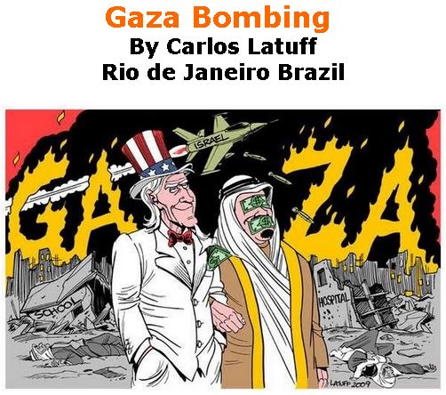 BlackCommentator.com May 09, 2019 - Issue 788: Gaza Bombing - Political Cartoon By Carlos Latuff, Rio de Janeiro Brazil