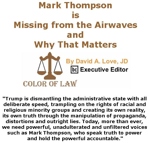 BlackCommentator.com May 09, 2019 - Issue 788: Mark Thompson is Missing from the Airwaves, and Why That Matters - Color of Law By David A. Love, JD, BC Executive Editor