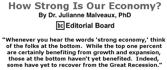 BlackCommentator.com May 09, 2019 - Issue 788: How Strong Is Our Economy? By Dr. Julianne Malveaux, PhD, BC Editorial Board