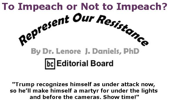 BlackCommentator.com May 09, 2019 - Issue 788: To Impeach or Not to Impeach? - Represent Our Resistance By Dr. Lenore Daniels, PhD, BC Editorial Board