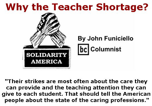 BlackCommentator.com May 09, 2019 - Issue 788: Why the Teacher Shortage? - Solidarity America By John Funiciello, BC Columnist