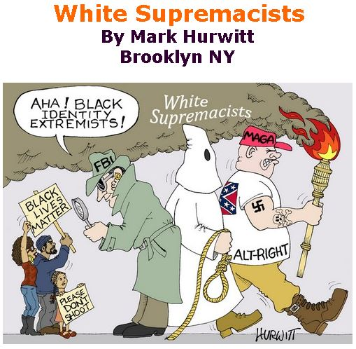 BlackCommentator.com May 16, 2019 - Issue 789: White Supremacists - Political Cartoon By Mark Hurwitt, Brooklyn NY