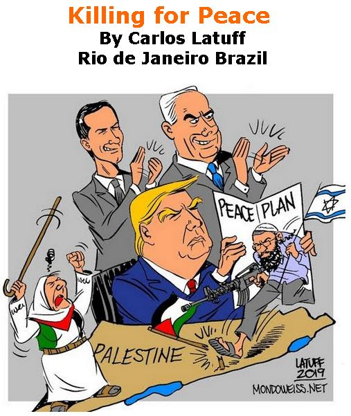 BlackCommentator.com May 16, 2019 - Issue 789: Killing for Peace - Political Cartoon By Carlos Latuff, Rio de Janeiro Brazil