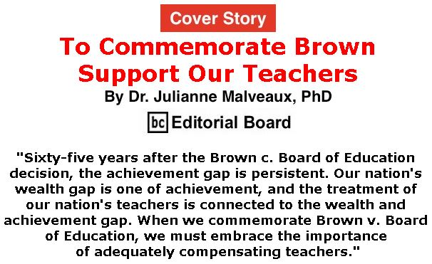 BlackCommentator.com - May 16, 2019 - Issue 789 Cover Story: To Commemorate Brown, Support Our Teachers By Dr. Julianne Malveaux, PhD, BC Editorial Board