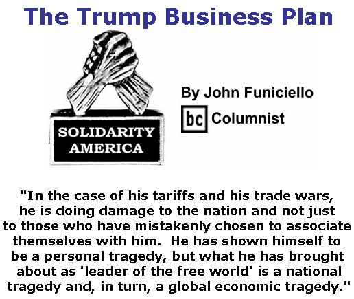 BlackCommentator.com May 16, 2019 - Issue 789: The Trump Business Plan - Solidarity America By John Funiciello, BC Columnist