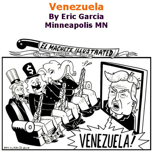 BlackCommentator.com May 23, 2019 - Issue 790: Venezuela - Political Cartoon By Eric Garcia, Minneapolis MN