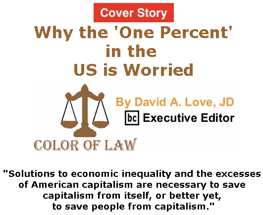 BlackCommentator.com - May 23, 2019 - Issue 790 Cover Story: Why the 'One Percent' in the US is Worried - Color of Law By David A. Love, JD, BC Executive Editor