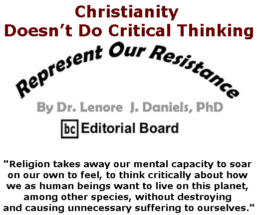 BlackCommentator.com May 30, 2019 - Issue 791: Christianity Doesn't Do Critical Thinking - Represent Our Resistance By Dr. Lenore Daniels, PhD, BC Editorial Board