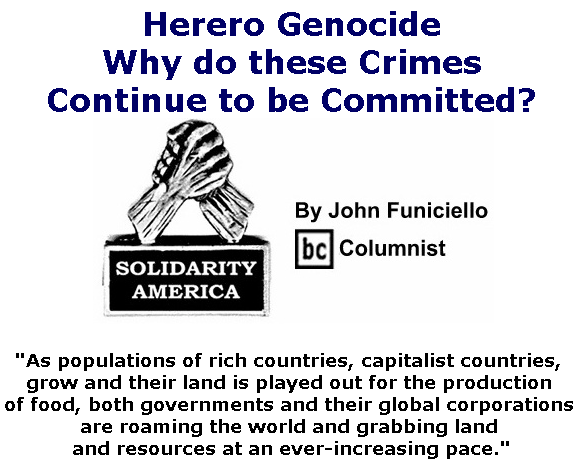 BlackCommentator.com May 30, 2019 - Issue 791: Herero Genocide: Why do these Crimes Continue to be Committed? - Solidarity America By John Funiciello, BC Columnist