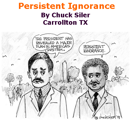 BlackCommentator.com June 06, 2019 - Issue 792: Persistent Ignorance - Political Cartoon By Chuck Siler, Carrollton TX