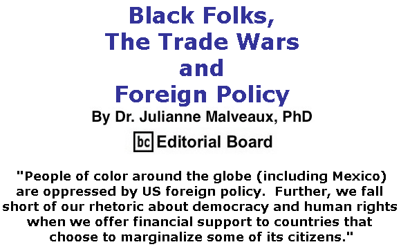 BlackCommentator.com June 06, 2019 - Issue 792: Black Folks, The Trade Wars and Foreign Policy By Dr. Julianne Malveaux, PhD, BC Editorial Board