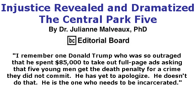 BlackCommentator.com June 13, 2019 - Issue 793: Injustice Revealed and Dramatized - The Central Park Five By Dr. Julianne Malveaux, PhD, BC Editorial Board