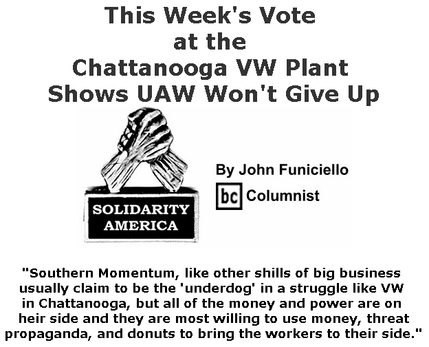 BlackCommentator.com June 13, 2019 - Issue 793: This Week's Vote at the Chattanooga VW Plant Shows UAW Won't Give Up - Solidarity America By John Funiciello, BC Columnist