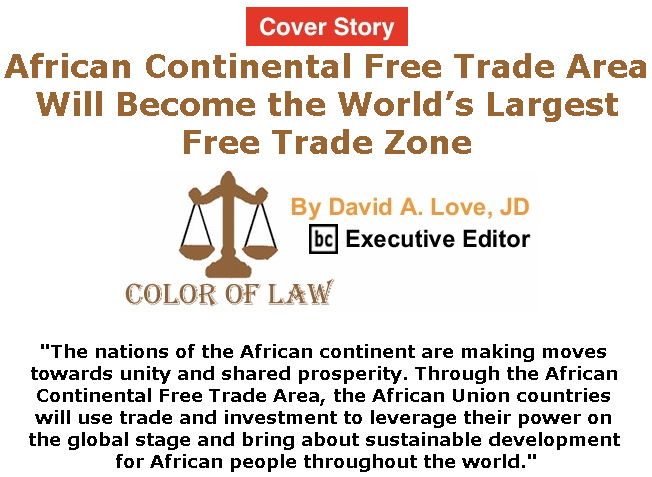 BlackCommentator.com - June 20, 2019 - Issue 794 Cover Story: African Continental Free Trade Area Will Become the World's Largest Free Trade Zone - Color of Law By David A. Love, JD, BC Executive Editor