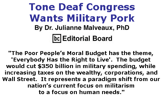 BlackCommentator.com June 27, 2019 - Issue 795: Tone Deaf Congress Wants Military Pork By Dr. Julianne Malveaux, PhD, BC Editorial Board