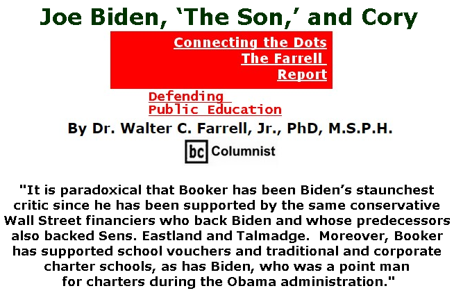 BlackCommentator.com June 27, 2019 - Issue 795: Joe Biden, 'The Son,' and Cory - Connecting the Dots - The Farrell Report - Defending Public Education By Dr. Walter C. Farrell, Jr., PhD, M.S.P.H., BC Columnist