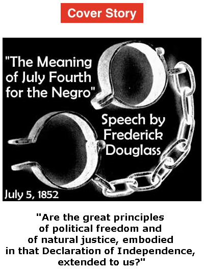 "BlackCommentator.com - July 04, 2019 - Issue 796 Cover Story: ""The Meaning of July Fourth for the Negro"" - Speech by Frederick Douglass, July 5, 1852"