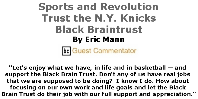 BlackCommentator.com July 04, 2019 - Issue 796: Sports and Revolution - Trust the N.Y. Knicks Black Braintrust By Eric Mann, BC Guest Commentator